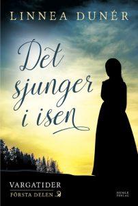 Framsidan på den historiska romanen Det sjunger i isen, Vargatider del 1