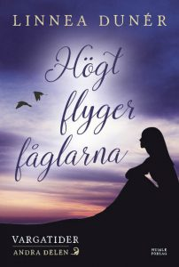 Framsidan på den historiska romanen Högt flyger fåglarna