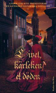 """Antologin """"Livet, kärleken och döden"""" med historiska noveller"""