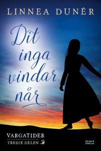 Omslaget till boken Dit inga vindar når. Mörkblå, orange och gul solnedgång med siluetten av en kvinna i förgrunden.