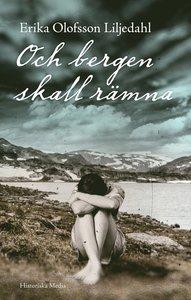 Och bergen skall rämna av Erika Olofsson Liljedahl